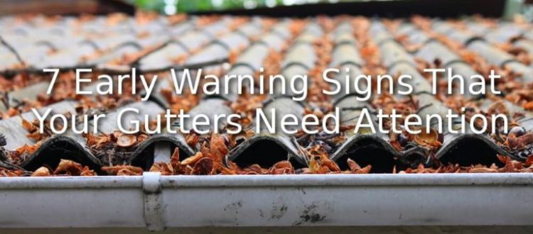 7-warning-signs-gutters-need-attention